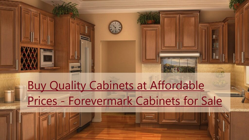 Buy Quality Cabinets at Affordable Prices - Forevermark Cabinets for Sale